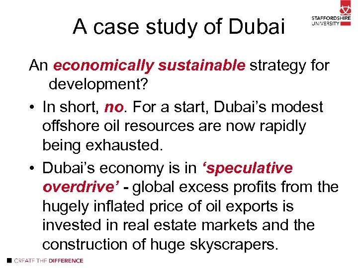 A case study of Dubai An economically sustainable strategy for development? • In short,