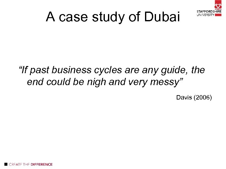 """A case study of Dubai """"If past business cycles are any guide, the end"""