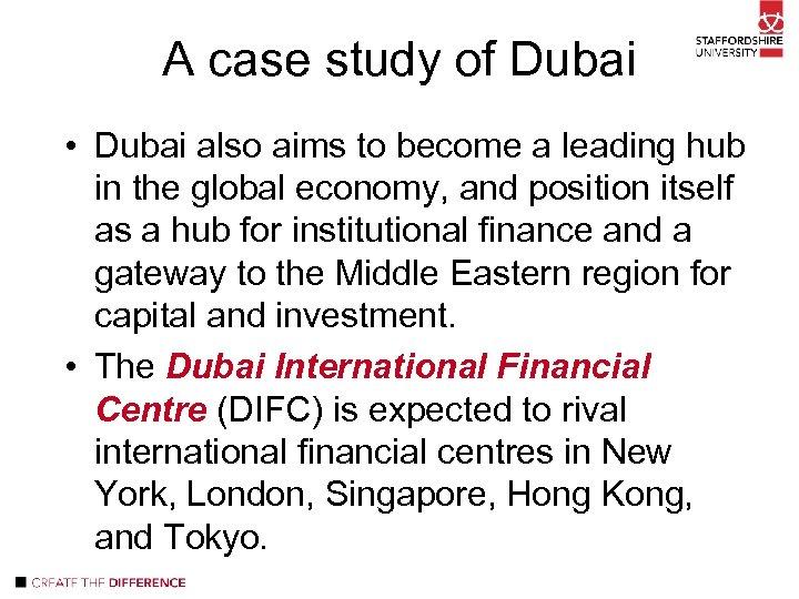 A case study of Dubai • Dubai also aims to become a leading hub
