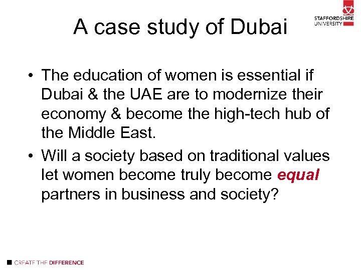 A case study of Dubai • The education of women is essential if Dubai