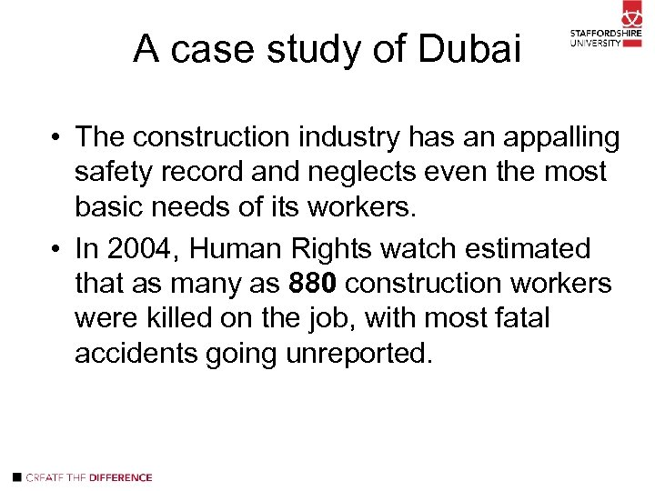 A case study of Dubai • The construction industry has an appalling safety record