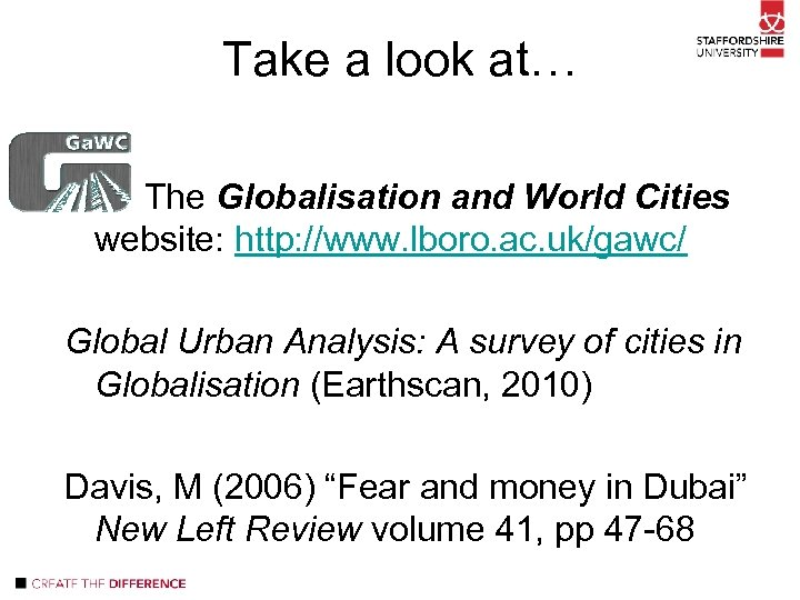 Take a look at… The Globalisation and World Cities website: http: //www. lboro. ac.