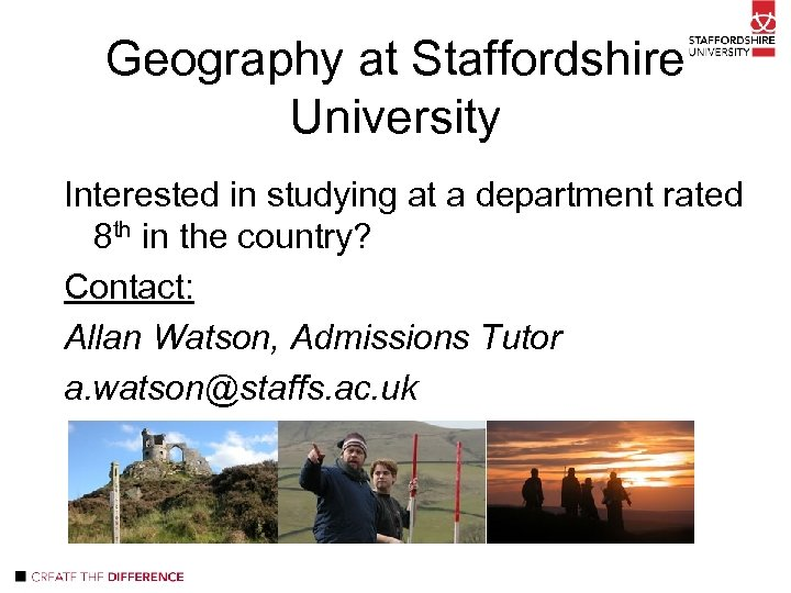 Geography at Staffordshire University Interested in studying at a department rated 8 th in