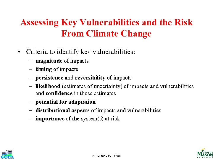 Assessing Key Vulnerabilities and the Risk From Climate Change • Criteria to identify key