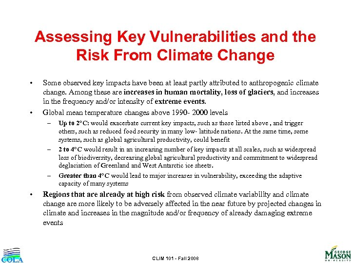 Assessing Key Vulnerabilities and the Risk From Climate Change • • Some observed key