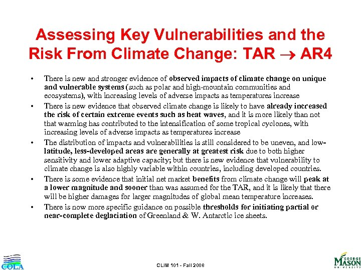 Assessing Key Vulnerabilities and the Risk From Climate Change: TAR AR 4 • •
