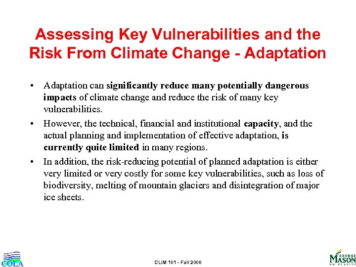 Assessing Key Vulnerabilities and the Risk From Climate Change - Adaptation • Adaptation can