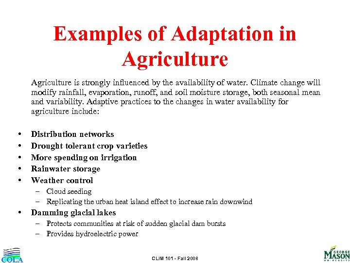 Examples of Adaptation in Agriculture is strongly influenced by the availability of water. Climate