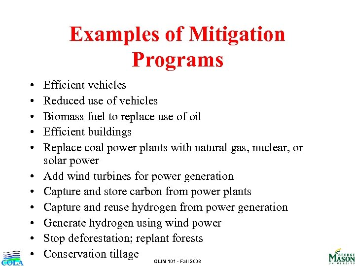 Examples of Mitigation Programs • • • Efficient vehicles Reduced use of vehicles Biomass