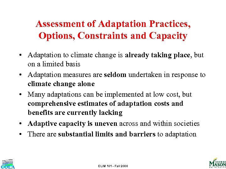 Assessment of Adaptation Practices, Options, Constraints and Capacity • Adaptation to climate change is