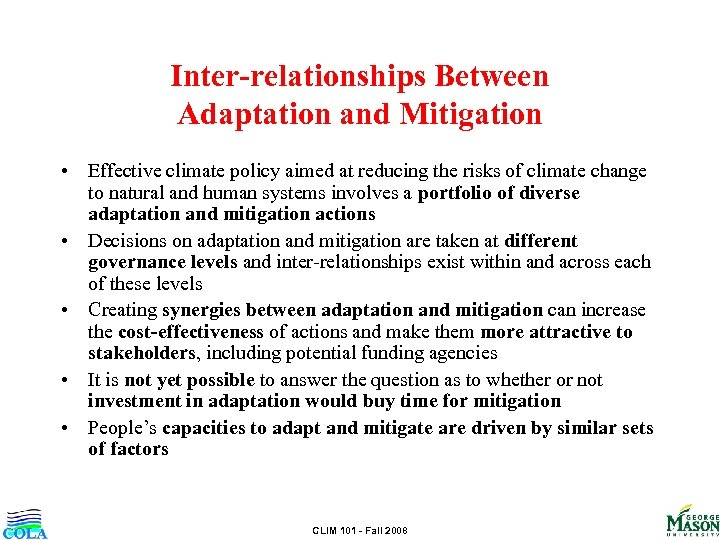 Inter-relationships Between Adaptation and Mitigation • Effective climate policy aimed at reducing the risks