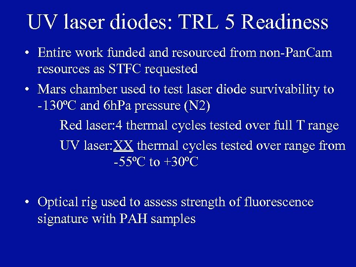 UV laser diodes: TRL 5 Readiness • Entire work funded and resourced from non-Pan.
