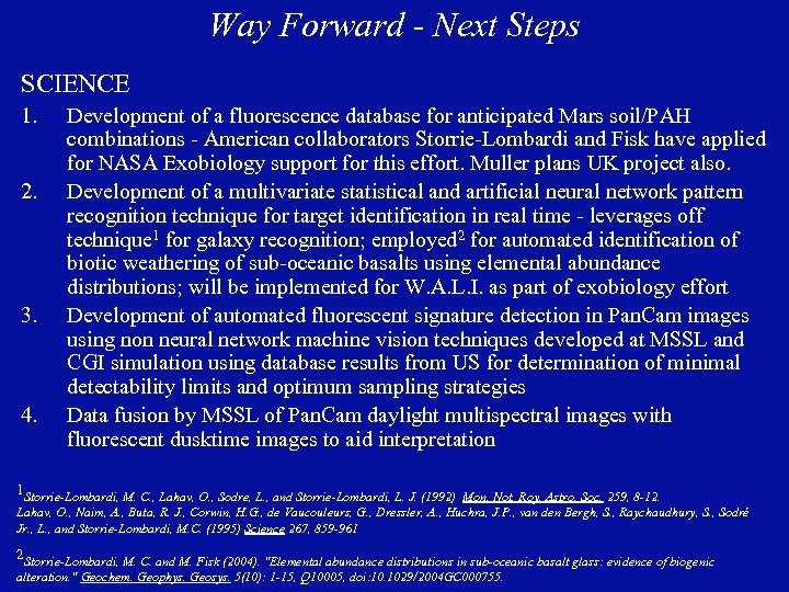 Way Forward - Next Steps SCIENCE 1. 2. 3. 4. Development of a fluorescence