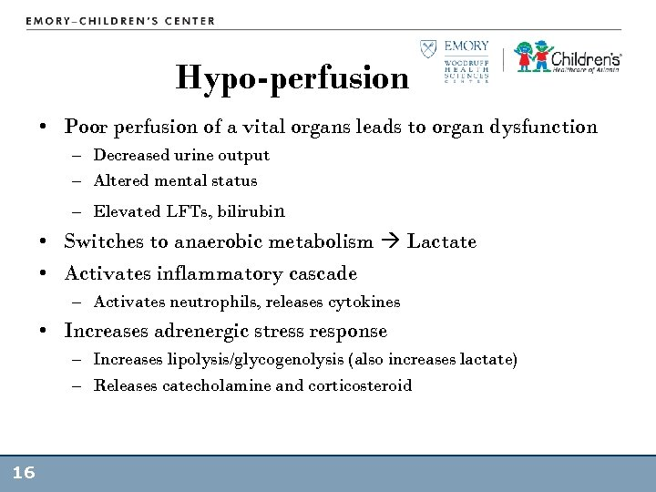 Hypo-perfusion • Poor perfusion of a vital organs leads to organ dysfunction – Decreased