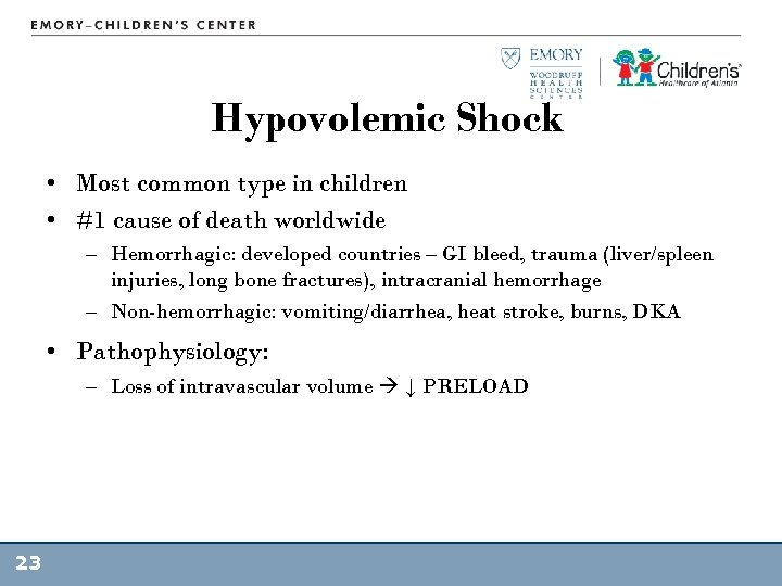 Hypovolemic Shock • Most common type in children • #1 cause of death worldwide
