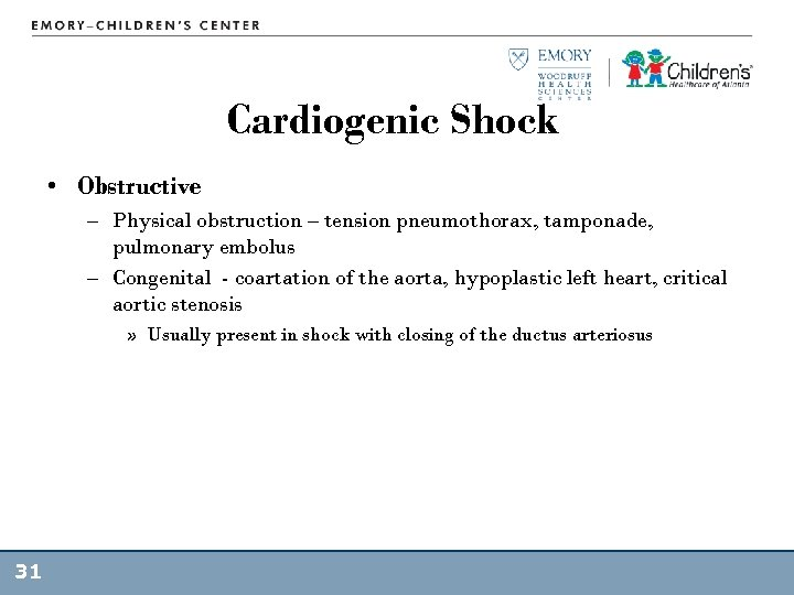 Cardiogenic Shock • Obstructive – Physical obstruction – tension pneumothorax, tamponade, pulmonary embolus –