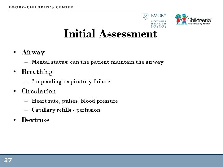 Initial Assessment • Airway – Mental status: can the patient maintain the airway •