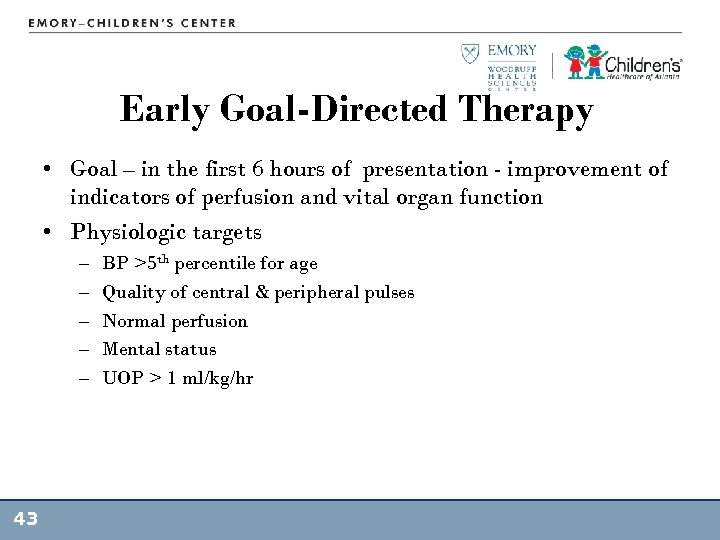 Early Goal-Directed Therapy • Goal – in the first 6 hours of presentation -