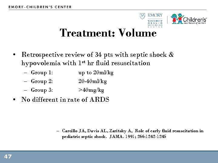 Treatment: Volume • Retrospective review of 34 pts with septic shock & hypovolemia with