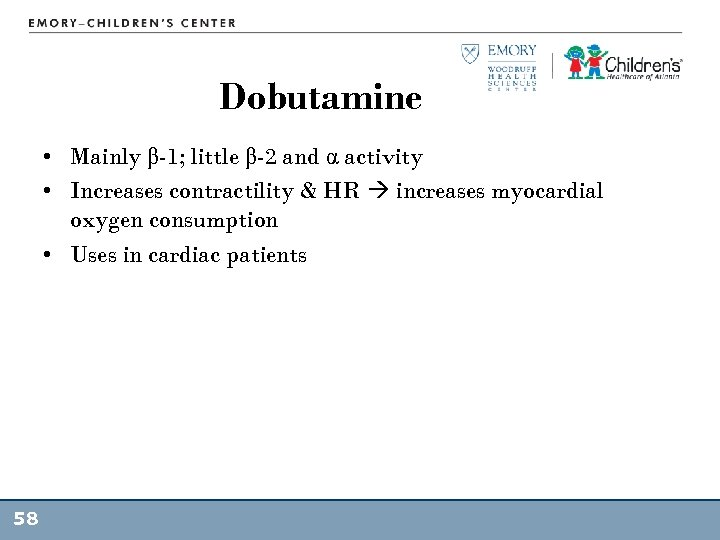 Dobutamine • Mainly β-1; little β-2 and α activity • Increases contractility & HR