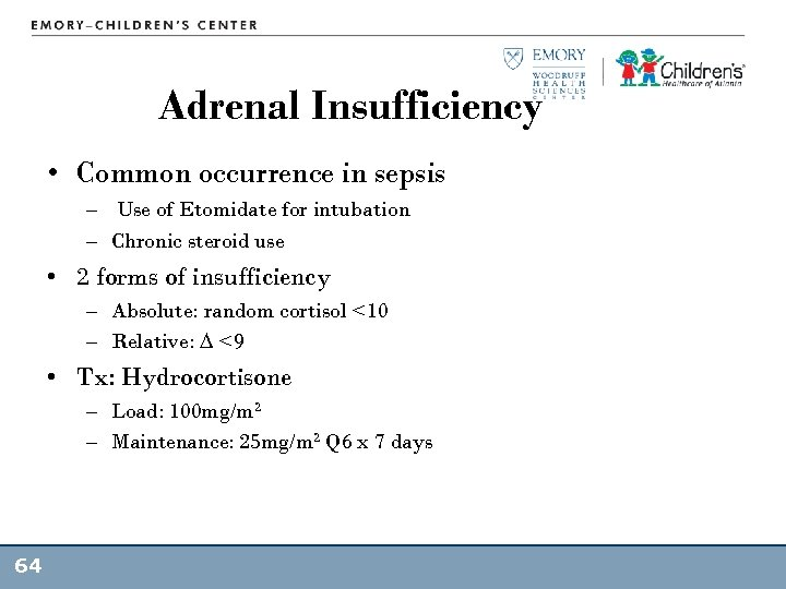 Adrenal Insufficiency • Common occurrence in sepsis – Use of Etomidate for intubation –