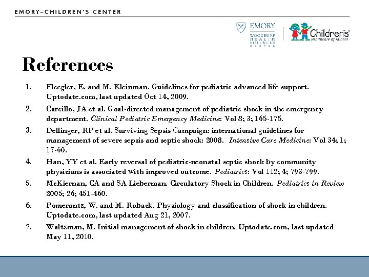 References 1. 2. 3. 4. 5. 6. 7. Fleegler, E. and M. Kleinman. Guidelines