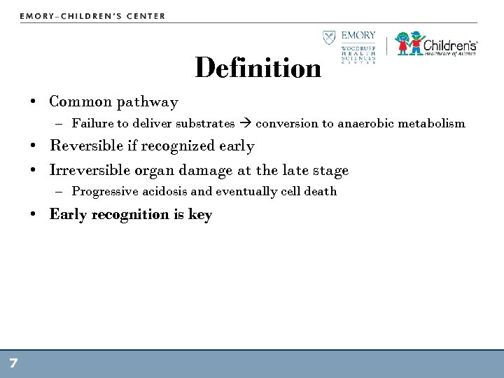 Definition • Common pathway – Failure to deliver substrates conversion to anaerobic metabolism •
