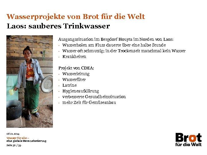 Wasserprojekte von Brot für die Welt Laos: sauberes Trinkwasser Ausgangssituation im Bergdorf Houyta im
