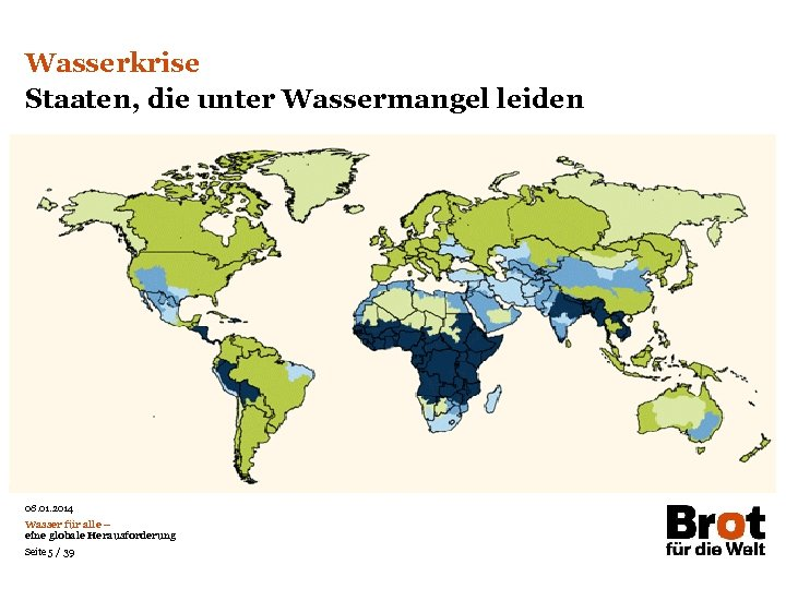 Wasserkrise Staaten, die unter Wassermangel leiden Das Prinzip aller Dinge ist das Wasser; aus