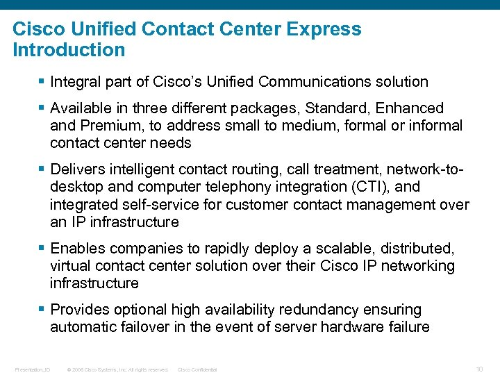 Cisco Unified Contact Center Express Introduction § Integral part of Cisco's Unified Communications solution