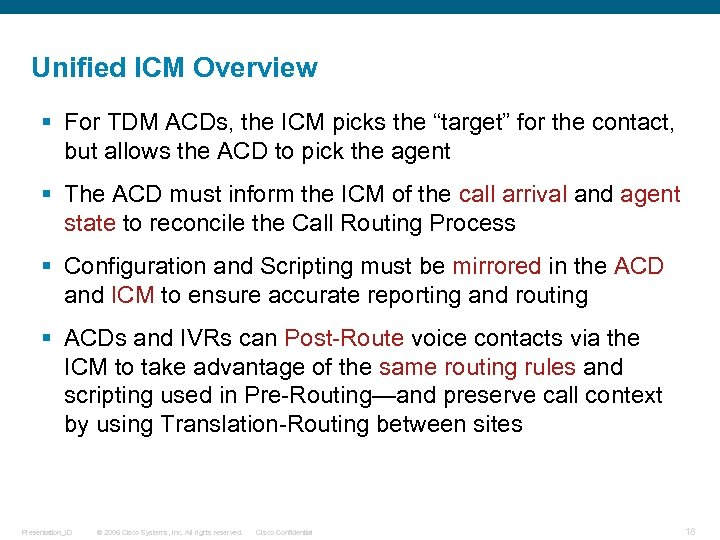 "Unified ICM Overview § For TDM ACDs, the ICM picks the ""target"" for the"