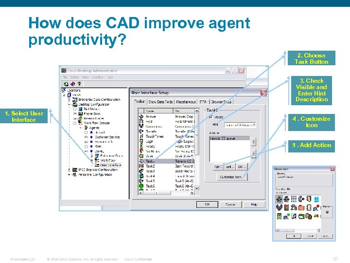How does CAD improve agent productivity? 2. Choose Task Button 3. Check Visible and