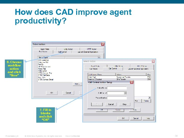 "How does CAD improve agent productivity? 6. Choose workflow action and click ""New"" 7."