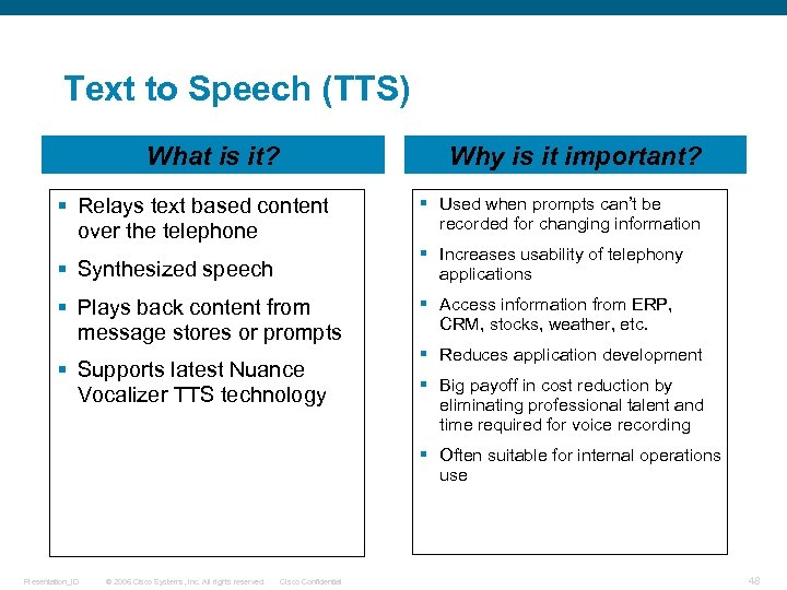 Text to Speech (TTS) What is it? Why is it important? § Relays text