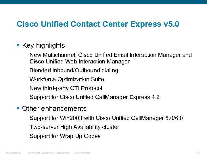 Cisco Unified Contact Center Express v 5. 0 § Key highlights New Multichannel, Cisco