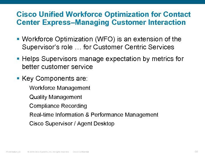 Cisco Unified Workforce Optimization for Contact Center Express–Managing Customer Interaction § Workforce Optimization (WFO)
