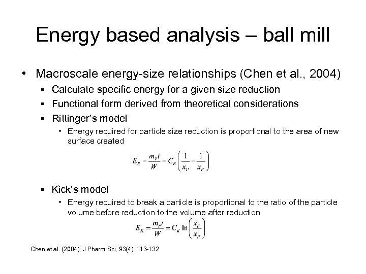 Energy based analysis – ball mill • Macroscale energy-size relationships (Chen et al. ,