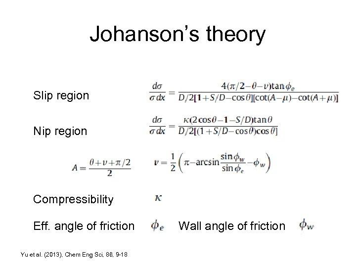Johanson's theory Slip region Nip region Compressibility Eff. angle of friction Yu et al.