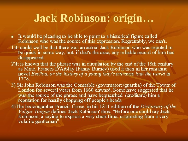 Jack Robinson: origin… It would be pleasing to be able to point to a