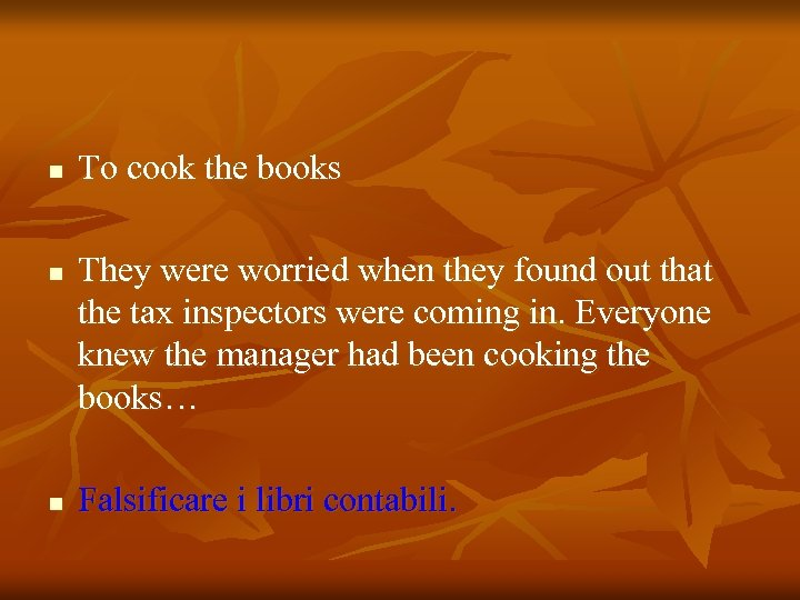 n n n To cook the books They were worried when they found out