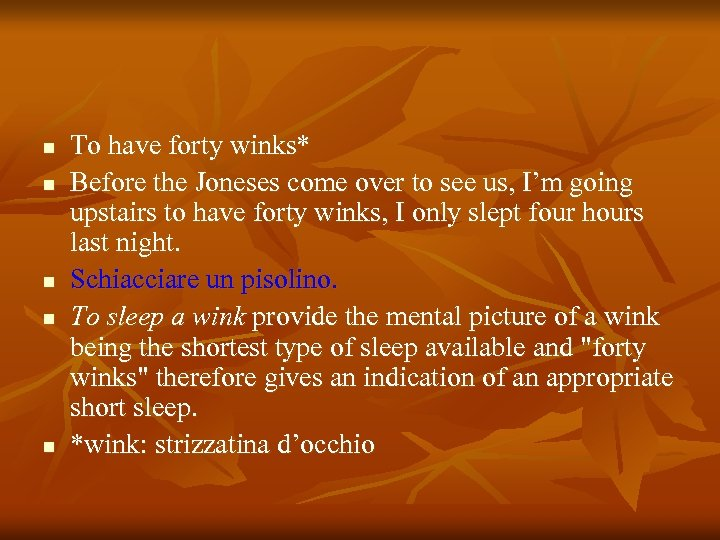 n n n To have forty winks* Before the Joneses come over to see