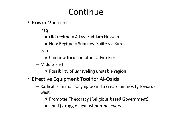 Continue • Power Vacuum – Iraq » Old regime = All vs. Saddam Hussein