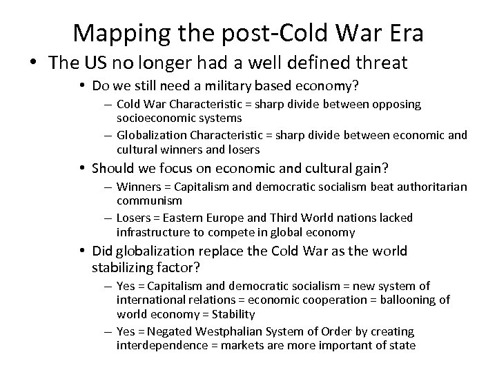 Mapping the post-Cold War Era • The US no longer had a well defined