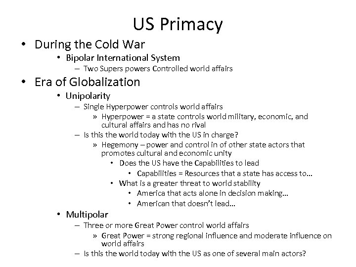 US Primacy • During the Cold War • Bipolar International System – Two Supers