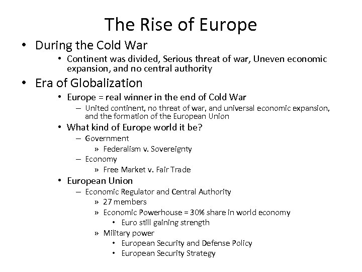 The Rise of Europe • During the Cold War • Continent was divided, Serious