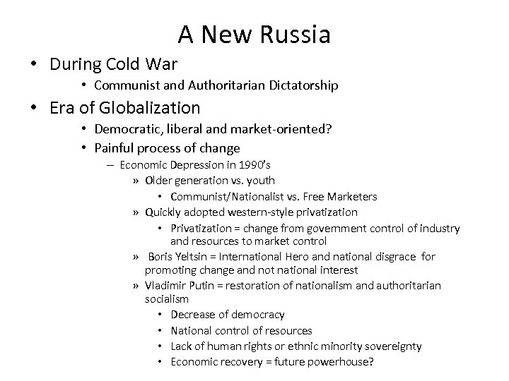A New Russia • During Cold War • Communist and Authoritarian Dictatorship • Era