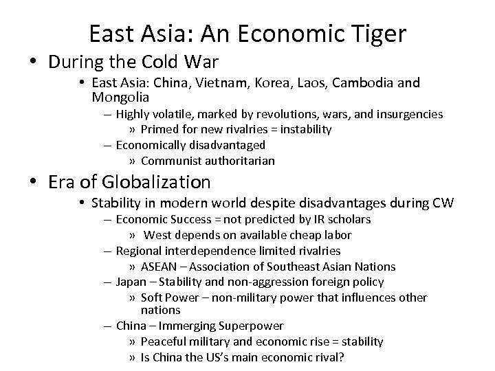 East Asia: An Economic Tiger • During the Cold War • East Asia: China,