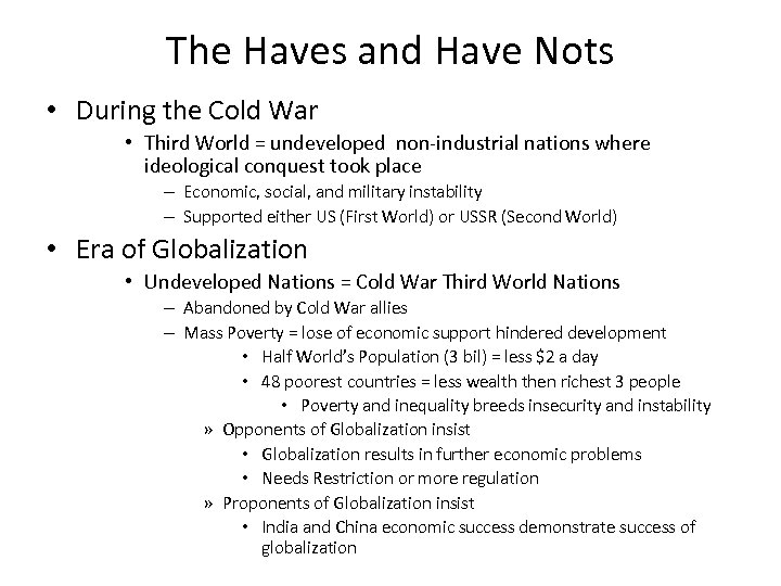 The Haves and Have Nots • During the Cold War • Third World =