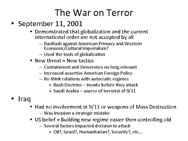The War on Terror • September 11, 2001 • Demonstrated that globalization and the