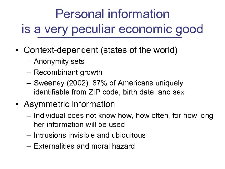 Personal information is a very peculiar economic good • Context-dependent (states of the world)